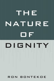The Nature of Dignity ebook by Ron Bontekoe