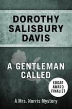 A Gentleman Called eBook by Dorothy Salisbury Davis