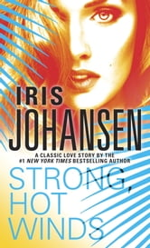 Strong, Hot Winds - A Loveswept Classic Romance ebook by Iris Johansen
