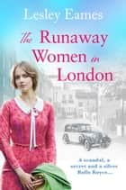 The Runaway Women in London - A heartbreaking story of love and friendship ebook by