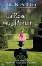 La Rose de Minuit ebook by Lucinda Riley