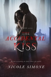 The Accidental Kiss ebook by Nicole Simone