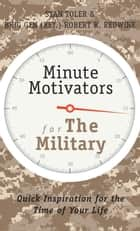 Minute Motivators for The Military - Quick Inspiration for the Time of Your Life ebook by Stan Toler, Robert R Redwine