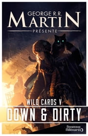 Wild Cards (Tome 5) - Down and Dirty ebook by George R.R. Martin
