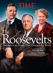 TIME The Roosevelts - The American Family that Changed the World ebook by The Editors of TIME,Ken Burns