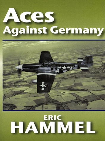 Aces Against Germany ebook by Eric Hammel
