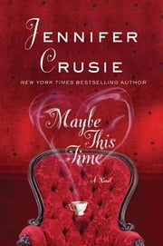Maybe This Time - A Novel ebook by Jennifer Crusie