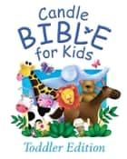 Candle Bible for Kids Toddler Edition ebook by Juliet David, Jo Parry