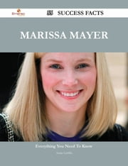 Marissa Mayer 55 Success Facts - Everything you need to know about Marissa Mayer ebook by Annie Griffin