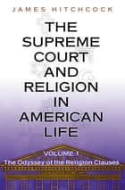 The Supreme Court and Religion in American Life, Vol. 1 ebook by James Hitchcock