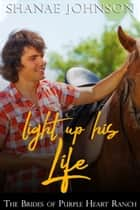 Light Up His Life ebook by Shanae Johnson