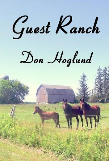 Guest Ranch ebook by Don Hoglund