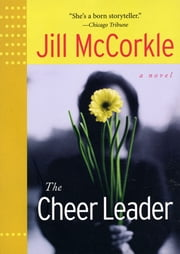 The Cheer Leader ebook by Jill McCorkle