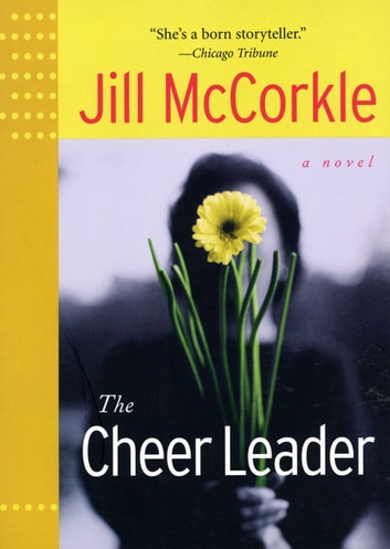 The cheer leader ebook by jill mccorkle 9781616202026 rakuten kobo the cheer leader ebook by jill mccorkle fandeluxe PDF