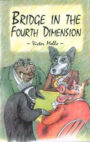 Bridge In The Fourth Dimension ebook by Victor Mollo