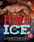 Fire on Ice - 4 Hockey Romances ebook by Katie Kenyhercz, Alicia Hunter Pace, Ruby Lang, Nan Comargue