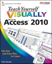 Teach Yourself VISUALLY Access 2010 ebook by Faithe Wempen