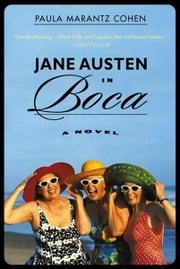 Jane Austen in Boca - A Novel ebook by Paula Marantz Cohen