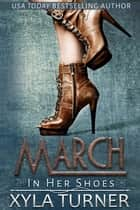 March - In Her Shoes, #1 ebook by Xyla Turner