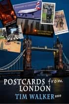 Postcards From London - Short Stories, #2 ebook by Tim Walker