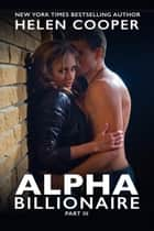 Alpha Billionaire 3 - Alpha Billionaire, #3 ebook by Helen Cooper