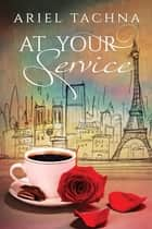 At Your Service ebook by Ariel Tachna