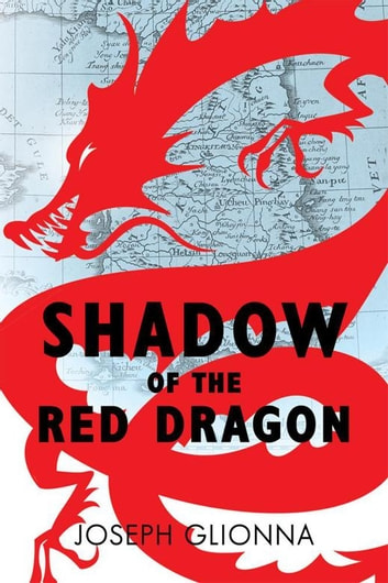 Shadow Of The Red Dragon Ebook By Joseph Glionna