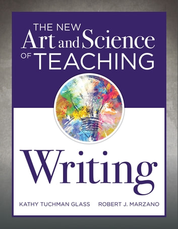 The New Art And Science Of Teaching Writing Ebook By Kathy Tuchman