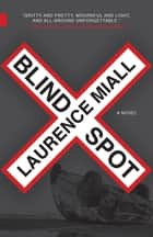 Blind Spot ebook by Laurence Miall