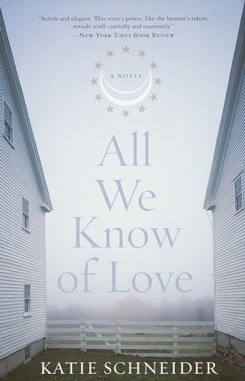 All We Know of Love - A Novel ebook by Katie Schneider