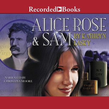 Alice Rose and Sam audiobook by Kathryn Lasky