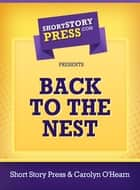 Back To The Nest ebook by Carolyn O'Hearn