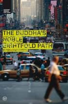 The Buddha's Noble Eightfold Path ebook by Sangharakshita