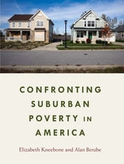 Confronting Suburban Poverty in America ebook by Elizabeth Kneebone,Alan Berube