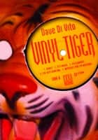 Vinyl Tiger ebook by Dave Di Vito