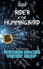 Rider & the Hummingbird ebook by Northern Beaches Writers' Group, Zena Shapter