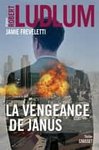 La vengeance de Janus - Série Covert-One ebook by Robert Ludlum, Jamie Freveletti
