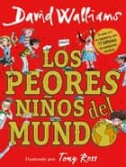 Los peores niños del mundo ebook by David Walliams