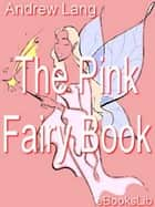 The Pink Fairy Book ebook by Andrew Lang