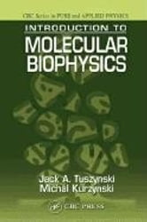 Introduction to Molecular Biophysics ebook by Tuszynski, Jack A.