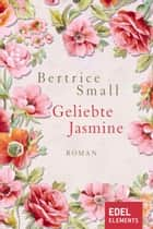 Geliebte Jasmine - Roman ebook by Bertrice Small, Martina Bernhard