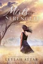 Mists of The Serengeti ebook by Leylah Attar
