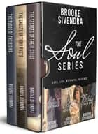 The Soul Series Box Set: Novels 1-3 ebook by Brooke Sivendra