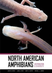 North American Amphibians - Distribution and Diversity ebook by Linda A. Weir,Michael Lannoo,David M. Green,Gary S. Casper
