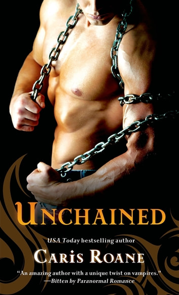 Unchained ebook by Caris Roane