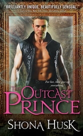 The Outcast Prince ebook by Shona Husk