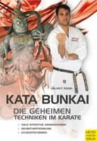 Kata Bunkai - Die geheimen Techniken im Karate ebook by Helmut Kogel