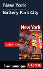 New York - Battery Park City ebook by Collectif Ulysse