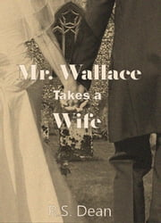 Mr. Wallace Takes a Wife ebook by R.S. Dean