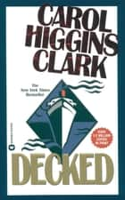 Decked ebook by Carol Higgins Clark